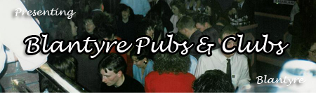 Visit our Blantyre Pubs & Clubs Section