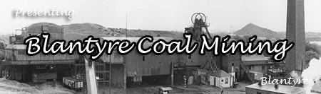 Visit our Blantyre Coal Mining Section