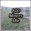 800 Miners idle