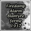 Firedamp alarm at Blantyreferme