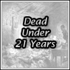 List of Dead under 21