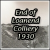 End of Loanend Colliery