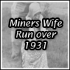Miners wife run over in 1931